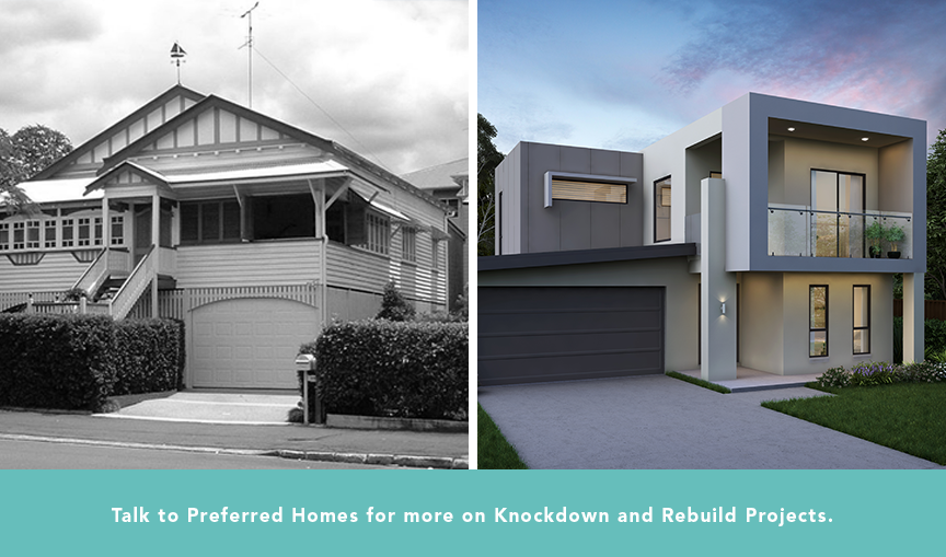 With a knockdown-rebuild, you can keep the excellent location while enjoying a brand new home.